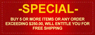 Buy 5 or more items or any order exceeding $250.00, will entitle you for free shipping
